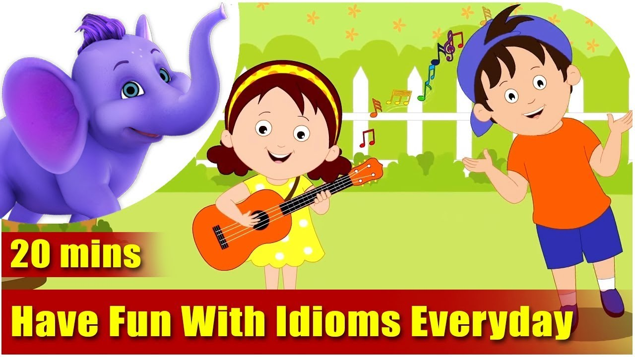 have fun idioms everyday have fun idioms everyday