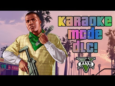 Grand Theft Auto V - Karaoke Mode DLC!