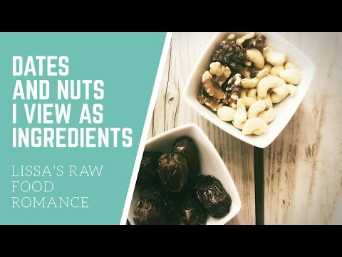 BEGINNER RAW VEGAN MINDSET TIP: VIEW DATES AND NUTS AS INGREDIENTS NOT SNACKS