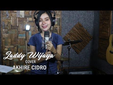 Akhire Cidro Cover By   LADDY WIJAYA