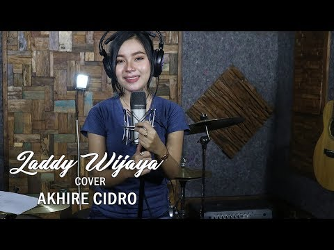 Akhire Cidro Cover By   LADDY WIJAYA