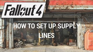 Fallout 4 - How To Set Up Supply Lines: SUPPLY LINES EXPLAINED