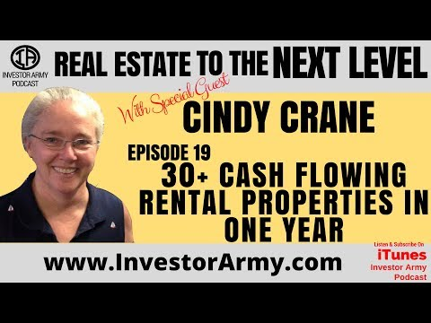 Episode #19 - Cindy Crane - 30 + Cash Flowing Rental Properties In One Year