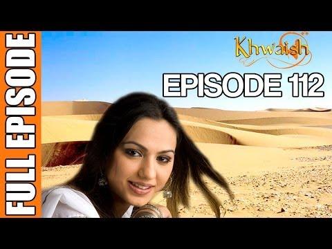 Khwaish - Episode 112