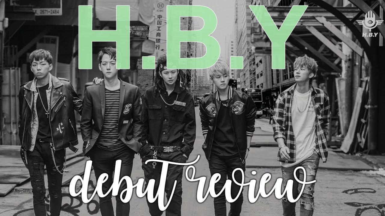 Debut Review - H.B.Y [열혈남아]