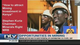 Mining sector sad to have potential to contribute 12% to Kenya's GDP