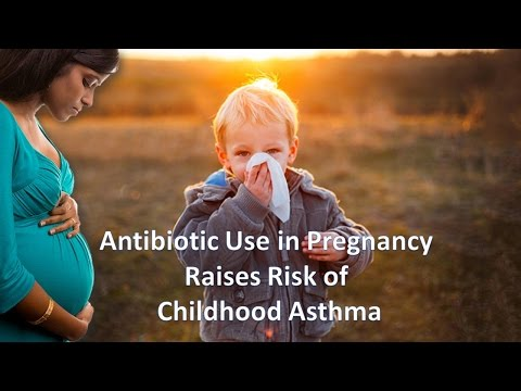 Antibiotic Use in Pregnancy Raises Risk of Childhood Asthma