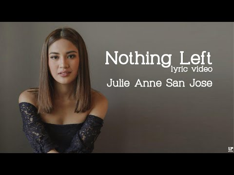 Julie Anne San Jose - Nothing Left (Official Lyric Video)