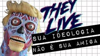 Baixar THEY LIVE  | SUA IDEOLOGIA NÃO É SUA AMIGA #meteoro.doc