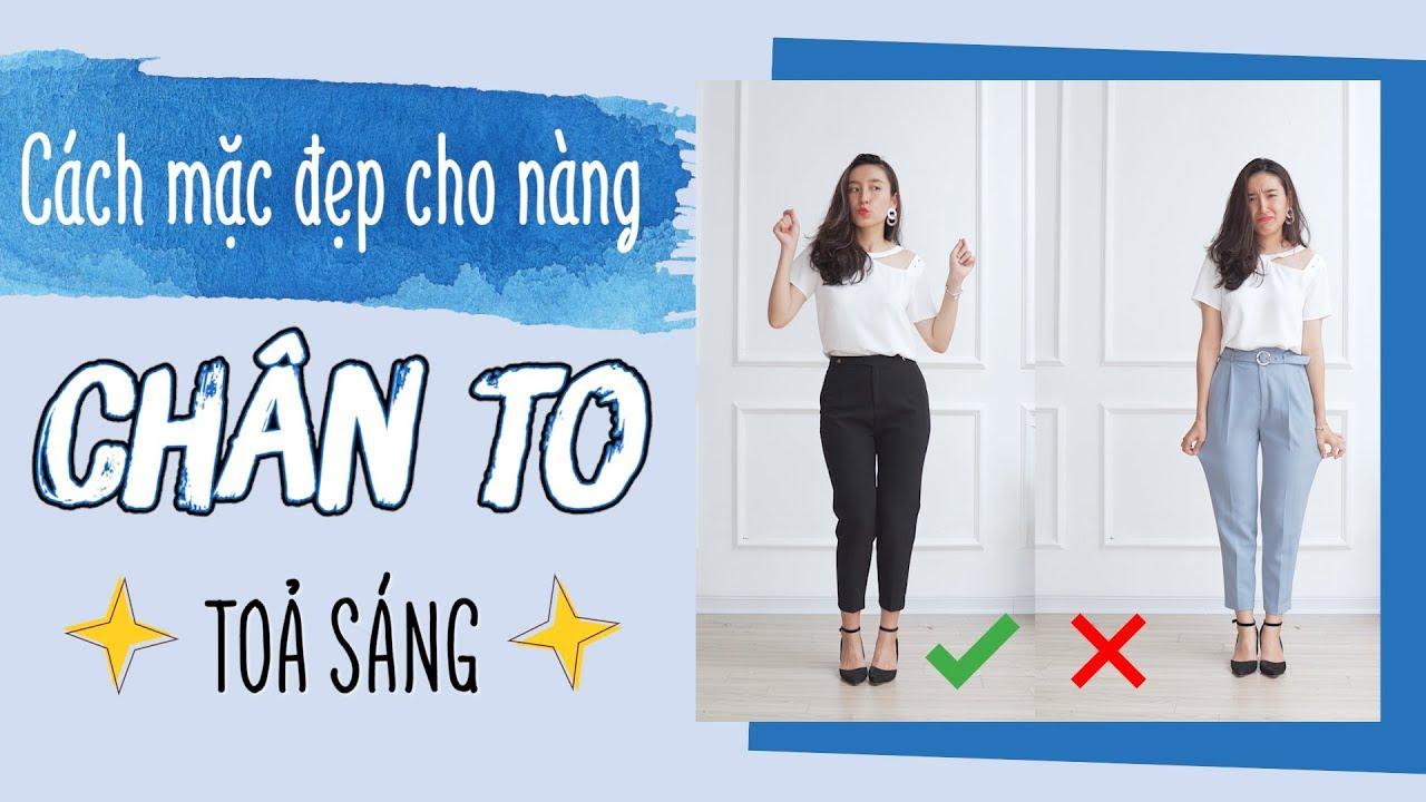 7 CÁCH MẶC ĐẸP VÀ TOẢ SÁNG CHO NÀNG CHÂN TO, DÁNG THÔ | PhuongHa