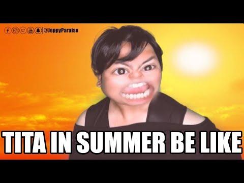 TITA IN SUMMER BE LIKE