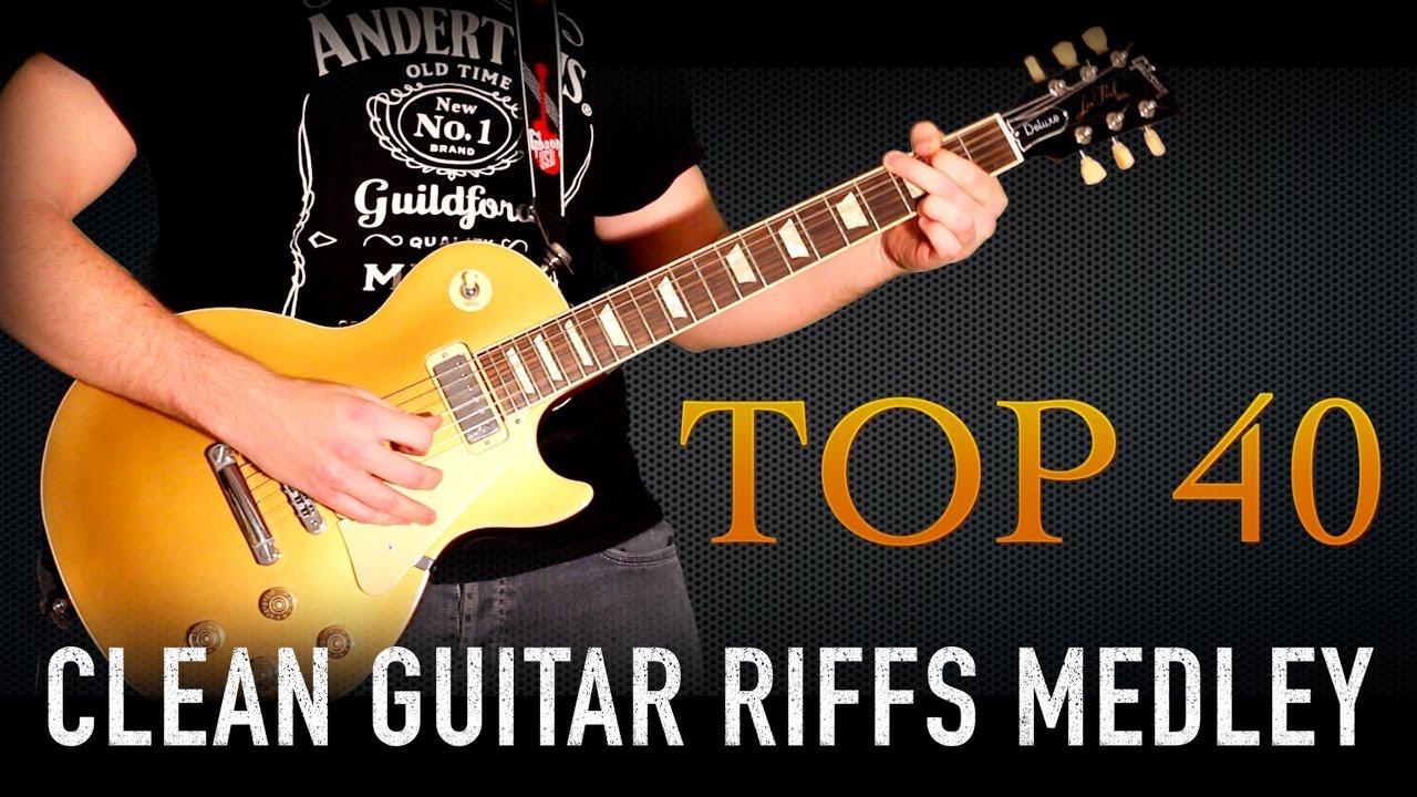 Top 40 Clean Guitar Riffs Medley