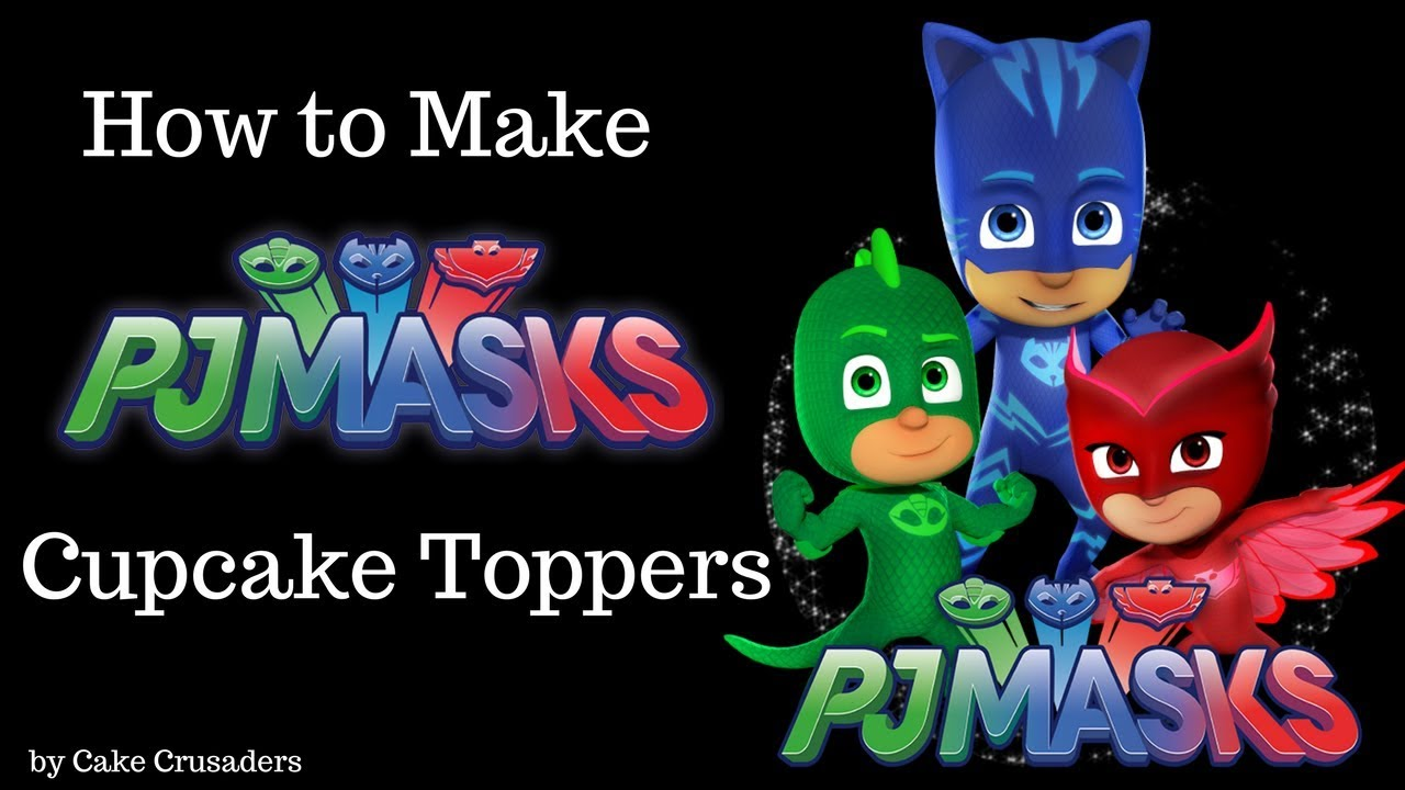 PJ MASK CUPCAKE TOPPERS HOW TO MAKE | FREE TEMPLATE