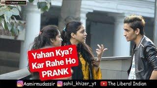 """AAP YAHAN KYA KAR RAHE HO"" PRANK | Pranks In India | The Liberal Indian"