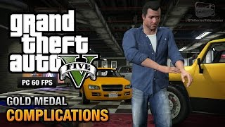 GTA 5 PC - Mission #3 - Complications [Gold Medal Guide - 1080p 60fps]