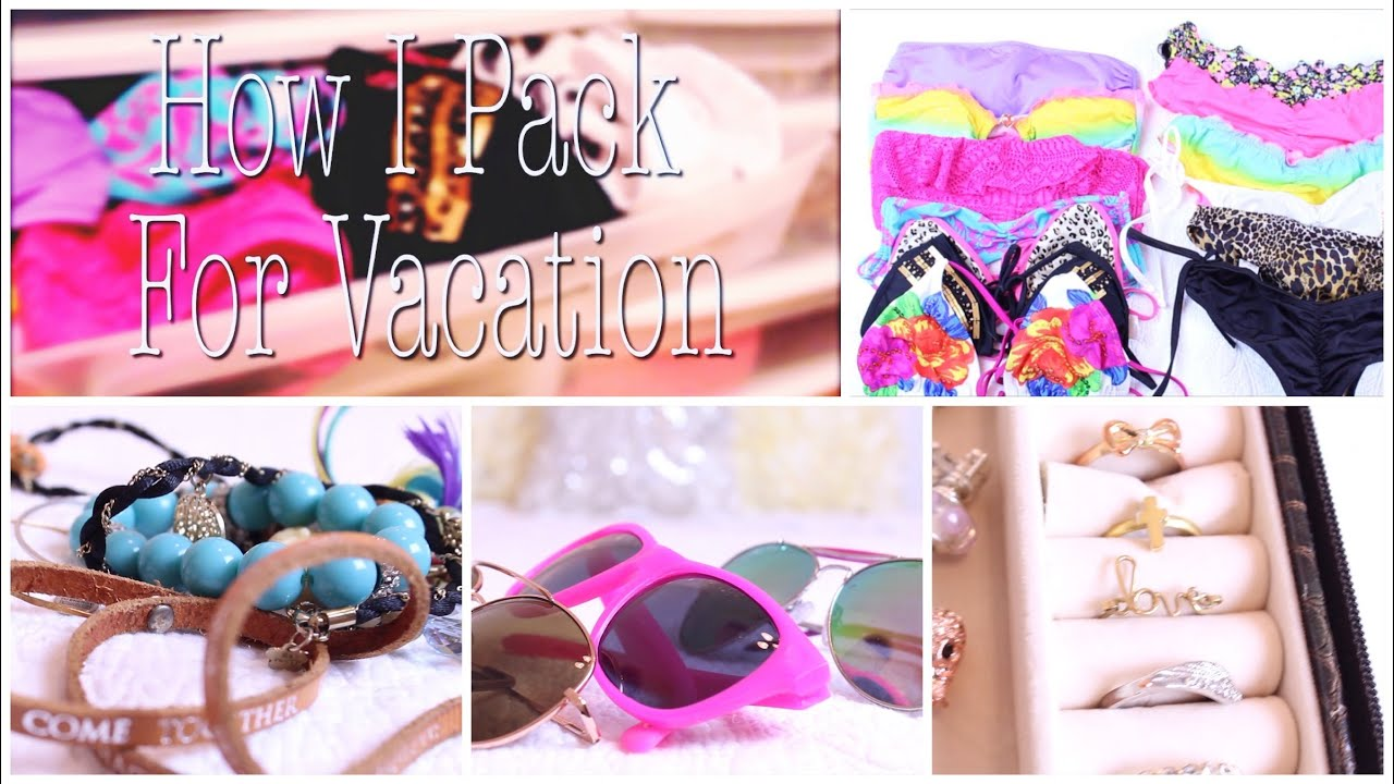what to pack for vacation   tips for packing  u263c part 1