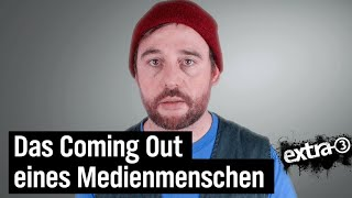 Das Coming-out eines Medienmenschen