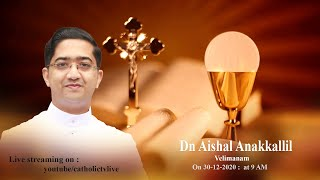 Best Ordination Hilights Forever  Dn. Aishal Anakkallil