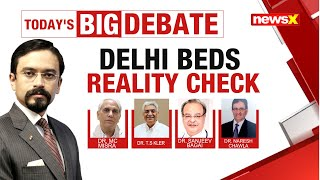 Delhi Beds Reality Check | How Do We Rectify This Crisis? | NewsX
