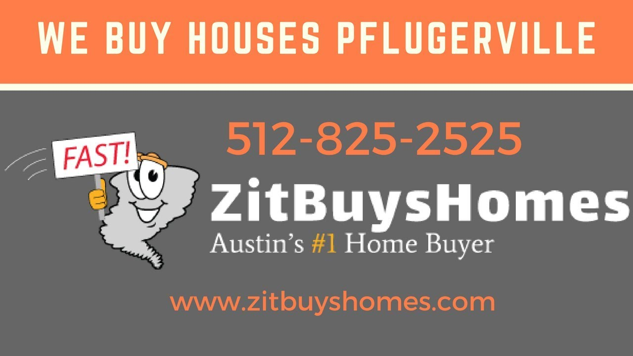 We Buy Houses Pflugerville | Any Condition | 512-825-2525