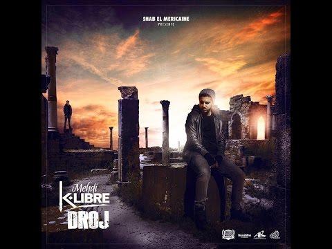 MEHDI K-LIBRE - DROJ -(Clip Officiel )