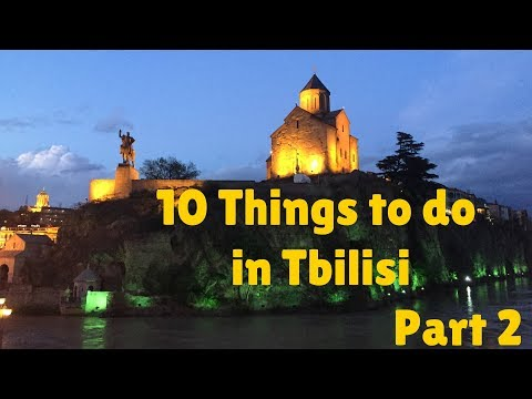 10 things to do in Tbilisi pt2 | Georgia - VLOG 37