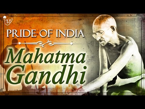 Mahatama Gandhi   Father Of The Nation   Pride Of India