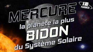 MERCURE : la planète la plus NULLE du système solaire !