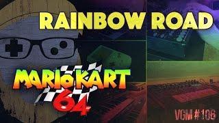 VGM #106: Rainbow Road (Mario Kart 64)
