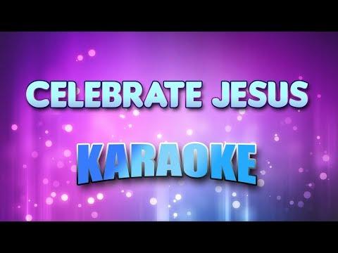 Celebrate Jesus (Karaoke & Lyrics)
