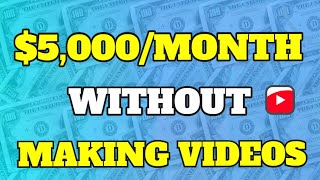 How to Make Money on YouTube WITHOUT Making Videos Yourself