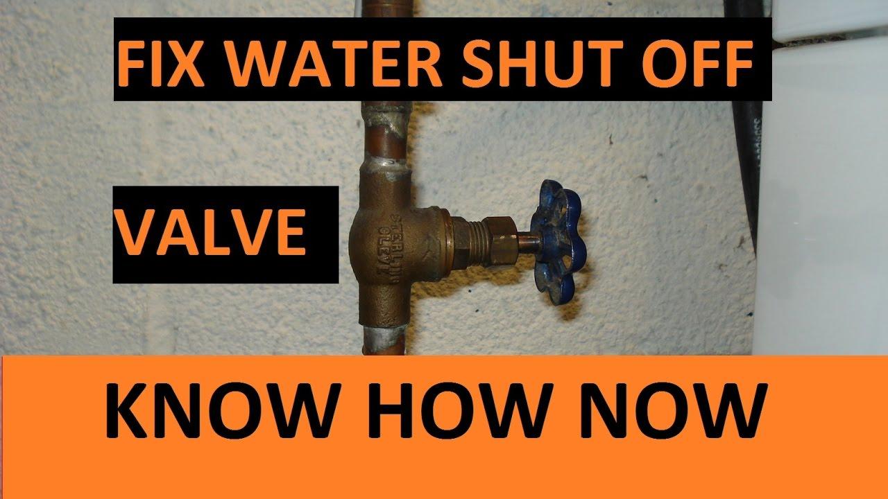 water valve won t shut off water