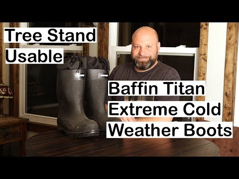 Baffin Titan Boots Extreme Cold Weather Boots You Can Still Use In A Tree Stand