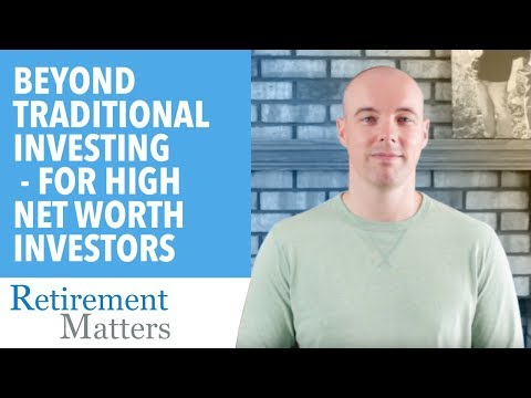 Beyond Traditional Investing - for High Net Worth Investors
