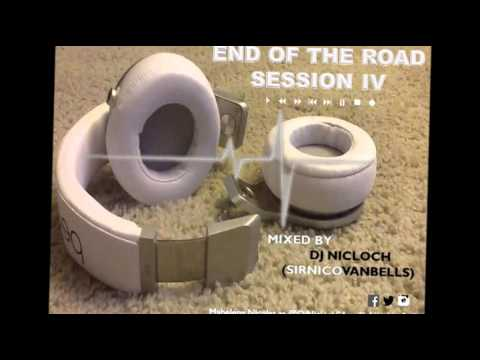 End of The Road #4 Mixed by Dj Nicloch SirNicoVanBells