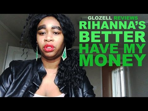 GloZell Reviews Rihanna's Better Have My Money