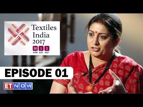 Textile India 2017 – Episode 1