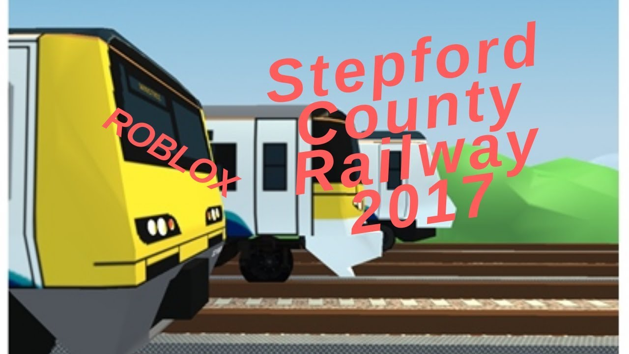 Stepford County Railway 2017 roblox