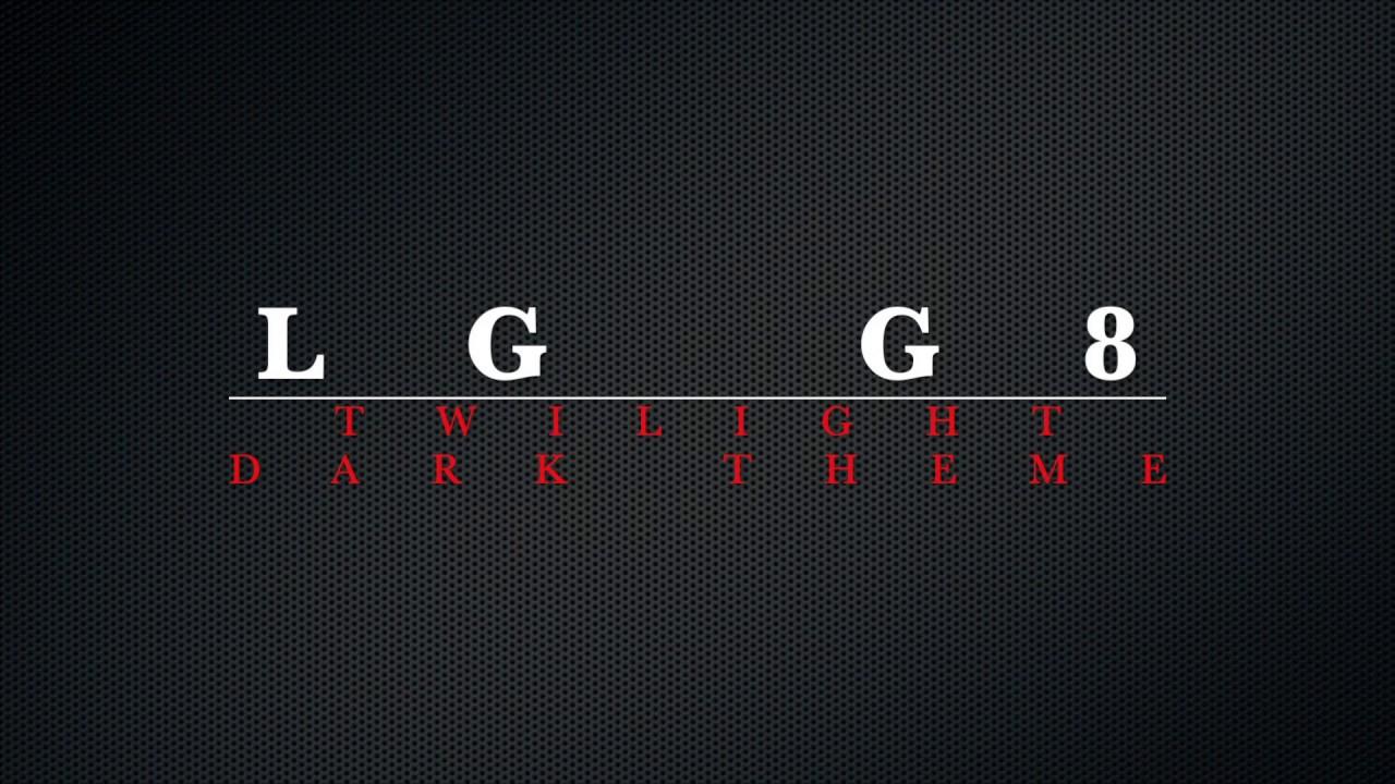 LG G8 ThinQ Twilight Theme $1 75 ( REALLY DARK ) DARK MODE