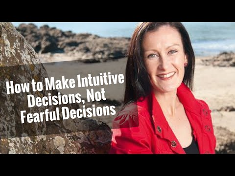 How to Make Intuitive Decisions, Not Fearful Decisions