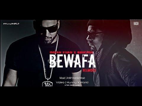 Bewafa RELOADED Imran Khan ft Bohemia