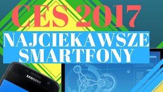 CES 2017 Smartfony