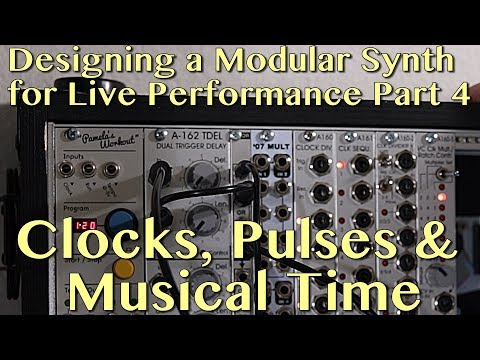 Designing a Modular Synth System for Live Performance Part 4 | Clocks. Pulses, and Musical Time