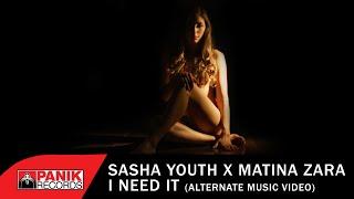 Смотреть клип Sasha Youth & Matina Zara - I Need It