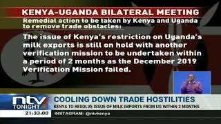 Kenya to resolve issue of milk imports from Uganda within two months
