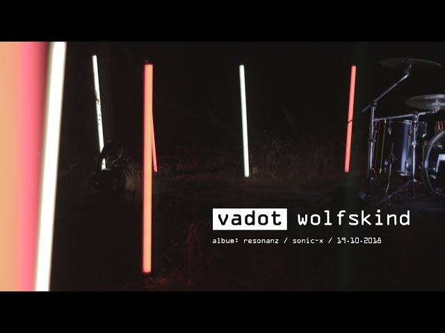 VADOT - Wolfskind (Lied der Nacht)