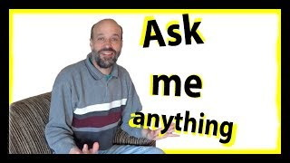 Ask Me Anything [Video in English]