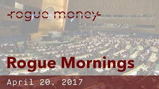 Rogue Mornings - 420, Climate Deal Dilemma & Saudi Money (04/20/2017)