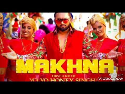 Yo Yo Honey Singh   Makhna New Full Audio Song  