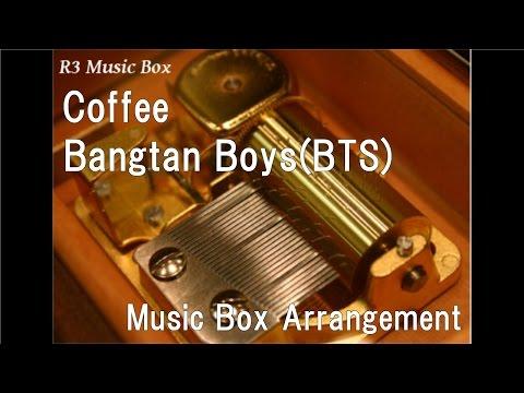 Coffee/Bangtan Boys(BTS) [Music Box]